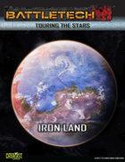 BattleTech Touring the Stars: Iron Land