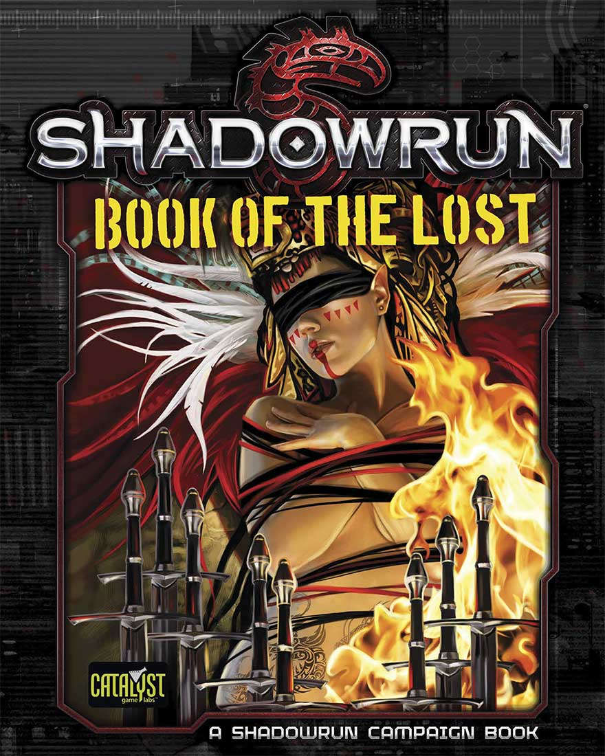 Shadowrun Book Of The Lost A Shadowrun Campaign Book Catalyst