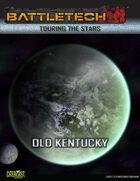 BattleTech: Touring the Stars: Old Kentucky
