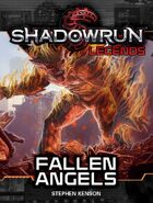 Shadowrun Legends: Fallen Angels (The Kellen Colt Trilogy, Book #3)