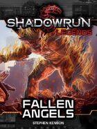 Shadowrun Legends: Fallen Angels (The Kellen Colt Trilogy, Book #3)