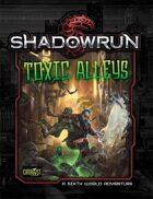 Shadowrun: Toxic Alleys (Sixth World Adventure)