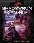 Shadowrun: Kill Code (Advanced Matrix Rules)