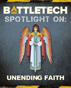 BattleTech: Spotlight On: Unending Faith