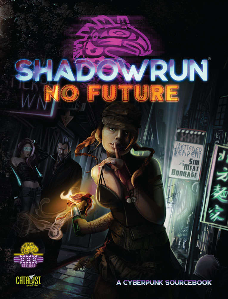 Shadowrun: No Future (A Cyberpunk Sourcebook) - Catalyst Game Labs ...