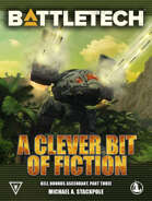BattleTech: A Clever Bit of Fiction (Kell Hounds Ascendent 3)