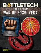 BattleTech: Turning Points: War of 3039 Vega