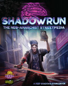 Shadowrun: The Neo-Anarchist Streetpedia