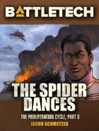 BattleTech: The Spider Dances (The Proliferation Cycle, #6)