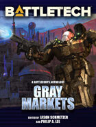 BattleTech: Gray Markets (A BattleTech Anthology)