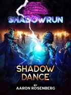 Shadowrun: Shadow Dance