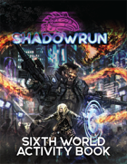 Shadowrun: Sixth World Activity Book