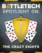 BattleTech: Spotlight On: The Crazy Eights