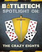 BattleTech: Spotlight On: The Crazy Eights