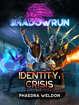 Shadowrun: Identity: Crisis