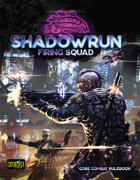 Shadowrun: Firing Squad (Core Combat Rulebook)