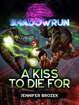 Shadowrun: A Kiss to Die For (A Shadowrun Novella)