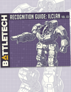 BattleTech: Recognition Guide: ilClan Vol. 3