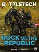 BattleTech: Rock of the Republic (A BattleTech Novella)