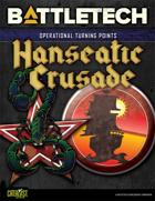 BattleTech: Operational Turning Points: Hanseatic Crusade