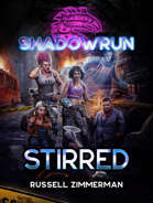Shadowrun: Stirred
