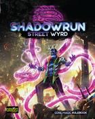 Shadowrun: Street Wyrd (Core Magic Rulebook)
