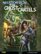 Shadowrun: Ghost Cartels