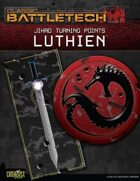 BattleTech: Jihad: Turning Points: Luthien