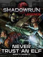 Shadowrun Legends: Never Trust an Elf