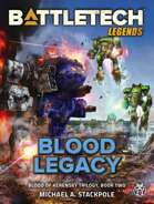 BattleTech Legends: Blood Legacy (Blood of Kerensky Trilogy, Book Two)