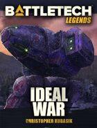 BattleTech Legends: Ideal War