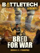 BattleTech Legends: Bred for War