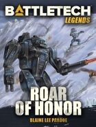 BattleTech Legends: Roar of Honor