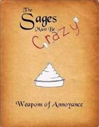 The Sages Must be Crazy: Weapons of Annoyance