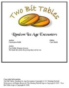 Two Bit Table: Random Ice Age Encounters