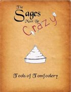 The Sages Must be Crazy: Tools of Tomfoolery