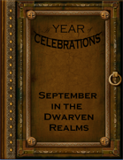 A Year of Celebrations: September in the Dwarven Realms