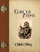 Curious Items: Child's Play