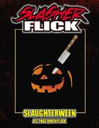 Slasher Flick -- Slaughterween (Quick-Flick)
