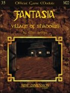 Fantasia: Village of Shadows--Module M22