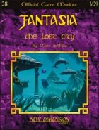 Fantasia: The Lost City--Module M29