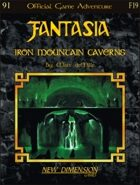 Fantasia: Iron Mountain Caverns -- Adventure F19