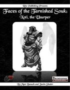 Faces of the Tarnished Souk: Xoti, the Usurper (PFRPG)