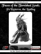 Faces of the Tarnished Souk: Po'Kesteros, the Lostling  (PFRPG)