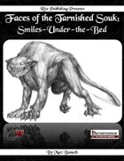 Faces of the Tarnished Souk: Smiles-Under-the-Bed (PFRPG)