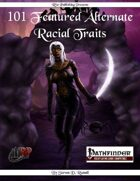 101 Featured Alternate Racial Traits (PFRPG)