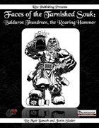 Faces of the Tarnished Souk: Balduros Thundrsen, the Roaring Hammer  (PFRPG)