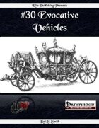#30 Evocative Vehicles (PFRPG)