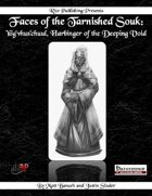 Faces of the Tarnished Souk: Yog'vhus'chuul, Harbinger of the Deeping Void  (PFRPG)