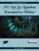 101 Not So Random Encounters: Winter (PFRPG)